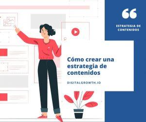 como crear una estrategia de contenidos